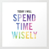 New Year's Resolution - TODAY I WILL SPEND TIME WISELY Art Print