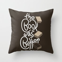 The Book Was Better - Funny Book Gift Throw Pillow