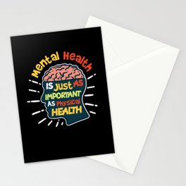 Mental Health Is Just As Important As Physical Health Stationery Cards