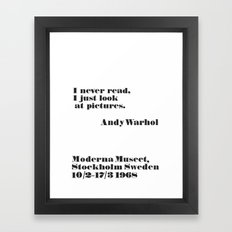 WARHOL: I never read, I just look the pictures Framed Art Print