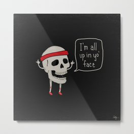 Skull in your Face Metal Print