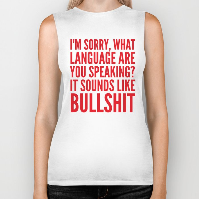 I'm Sorry, What Language Are You Speaking? It Sounds Like Bullshit (Red) Biker Tank