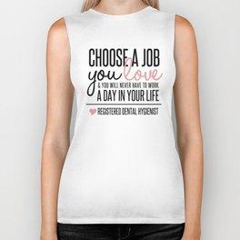 Choose a Job You Love - Registered Dental Hygienist Biker Tank