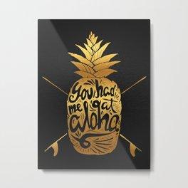 You had me at Aloha (GOLD EDITION) Metal Print