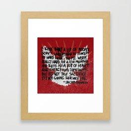 JACOB BANNON ON HARD WORK Framed Art Print
