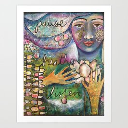 Breathe, Pause, Listen Art Print