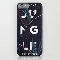 Its a jungle sometimes Slim Case iPhone 6s