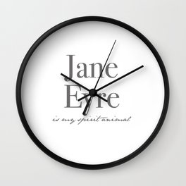 Jane Eyre is My Spirit Animal Wall Clock