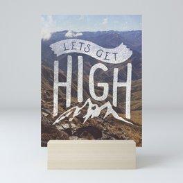 Lets Get High Mini Art Print