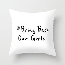 Bring Back Our Girls Throw Pillow