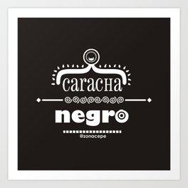 Caracha Negro Art Print