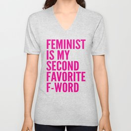 Feminist is My Second Favorite F-Word (Pink) Unisex V-Neck