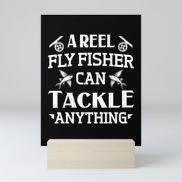 Fisherman A Reel Fly Fisher Can Tackle Anything Mini Art Print