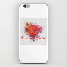 peace my friend iPhone Skin