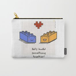 Let's build something together! Carry-All Pouch