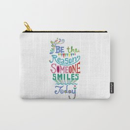 Be the Reason Someone Smiles Today Carry-All Pouch