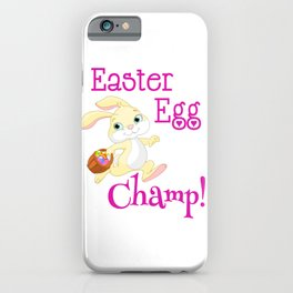 Easter Bunny Easter Egg Champ! iPhone Case