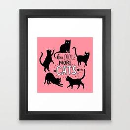 Less Catcalls More CATS. Framed Art Print