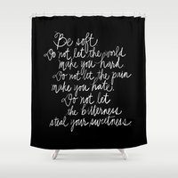 vonnegut Shower Curtains featuring Be Soft by Raphaella Martelino