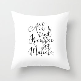 printable poster, all i need is coffee and mascara, girls room decor,funny print,gift for her,makeup Throw Pillow