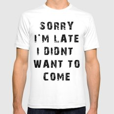 Sorry I'm Late SMALL White Mens Fitted Tee