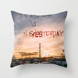 Tomorrow is Nowesterday Throw Pillow