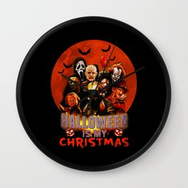 Horror movie halloween is my christmas Wall Clock