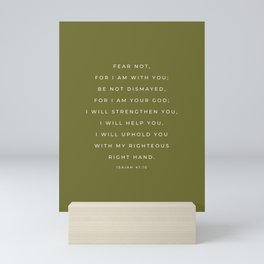 Fear Not, For I Am With You | Isaiah 41:10 Christian Wall Art | Olive Green Mini Art Print