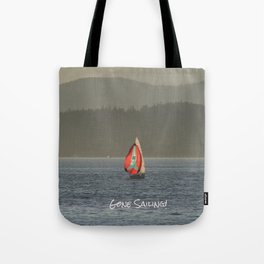 Gone Sailing! Tote Bag