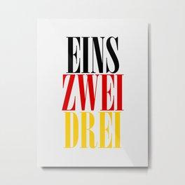 EINS ZWEI DREI Metal Print