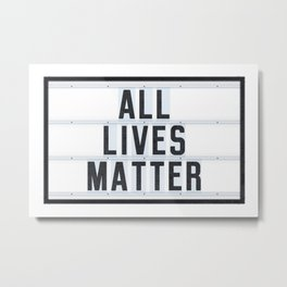 ALLIVES MATTER - Lightbox Metal Print