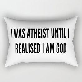 I was atheist until I realised I am God Rectangular Pillow