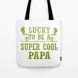 Lucky to be a SUPER COOL PAPA Tote Bag