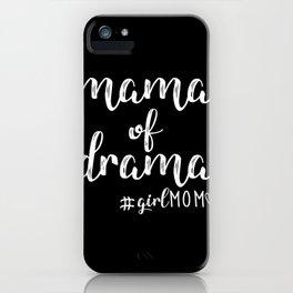 Mama Of Drama Girl Mom iPhone Case