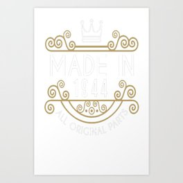 Made-In-1944-All-Original-Parts-Birthday-Gift Art Print