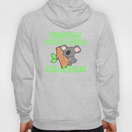 Highly Koalafied Teacher – Cute Gift for Teachers Hoody