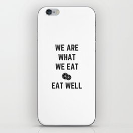 we are what we eat - eat well iPhone Skin