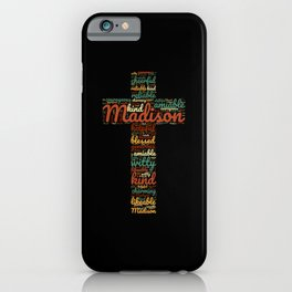 Name gift for Madison qualities christian cross iPhone Case