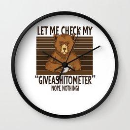 Let my Check MY Giveashitometer Funny Bear Sayings Wall Clock