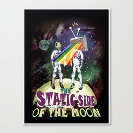 The Static Side of the Moon Canvas Print