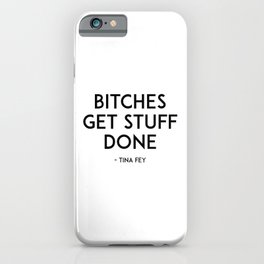 Bitches Get Stuff Done,Boss Lady,Like A Boss,Office Wall Art,Girls Room Decor,Gift For Her,Motivatio iPhone Case