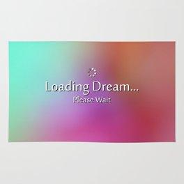 Loading Dream please wait Rug