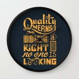 Quality means... Wall Clock