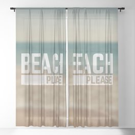 Beach Please Funny Quote Sheer Curtain