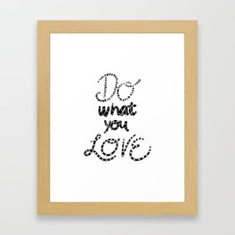 Do What You Love Motivational Quote Black Typography Framed Art Print