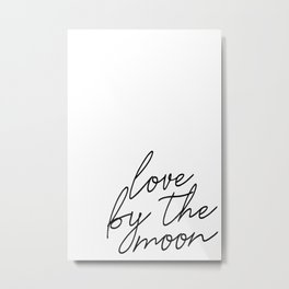 Live by the sun love by the moon (2 of 2) Metal Print