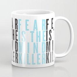 FEAR IS THE MINDKILLER Coffee Mug