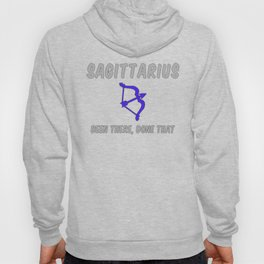 Sagittarius: Been There, Done That Hoody