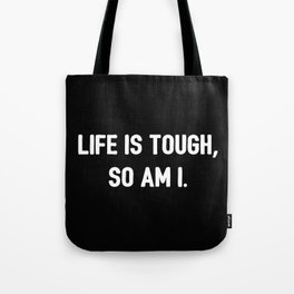 The Tough Life II Tote Bag