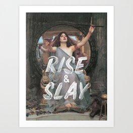 Rise and Slay Art Print